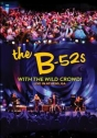 B-52s, The: With The Wild Crowd! – Live in Athens, GA