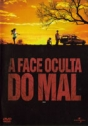 Face Oculta do Mal, A