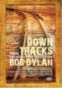 Down Tracks, The – A Música que Influenciou Bob Dylan